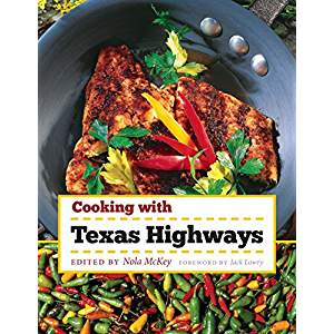Cooking with Texas Highways by Nola McKey