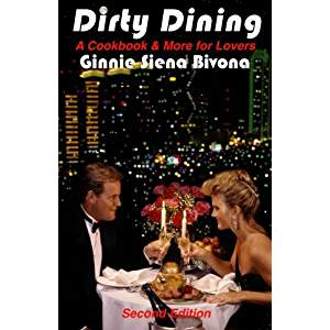 Dirty Dining A Cookbook and More for Lovers by Ginnie Siena Bivona