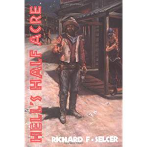 Hell's Half Acre: The Life and Legend of a Red-Light District by Richard F. Selcer