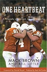 One Heartbeat: A Philosophy of Teamwork, Life and Leadership by Mack Brown