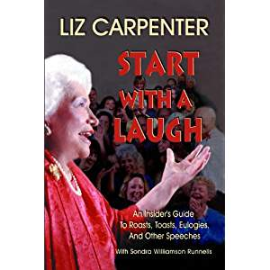 Start With A Laugh - An Insider's Guide To Roasts, Toasts, Eulogies And Other Speeches