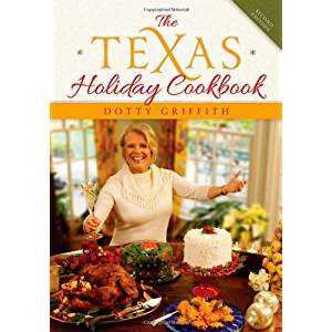 Texas Holiday Cookbook by Dotty Griffith