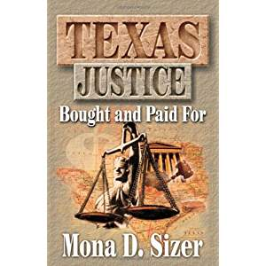 Texas Justice - Bought and Paid For by Mona Sizer