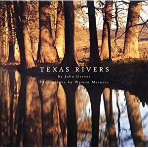 Texas Rivers by John Graves and Wyman Meinzer