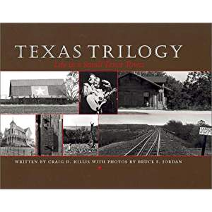 Texas Trilogy Life In A Small Texas Town