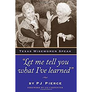 Texas Wisewomen Speak - Let me tell you what I've learned