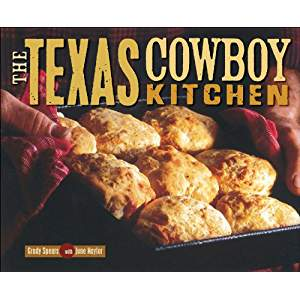 The Texas Cowboy Kitchen: Recipes from the Chisholm Club by Grady Spears and June Naylor
