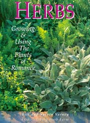 Herbs Growing and Using the Plants of Romance by Bill and Sylvia Varney