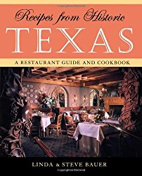 Recipes from Historic Texas: A Restaurant Guide and Cookbook