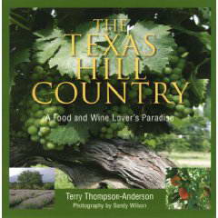 The Texas Hill Country: A Food and Wine Lovers Paradise